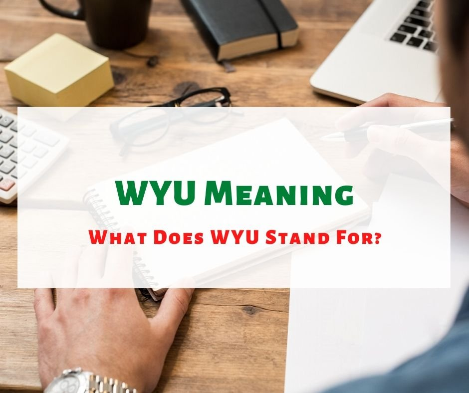 WYU Meaning or What WYU Stand For?